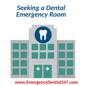 seeking a dental emergency room