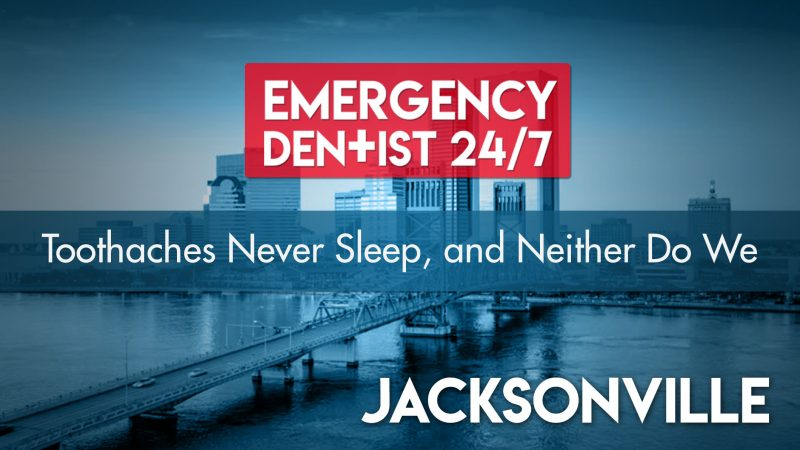 24/7 Emergency Dentist Jacksonville FL Cover