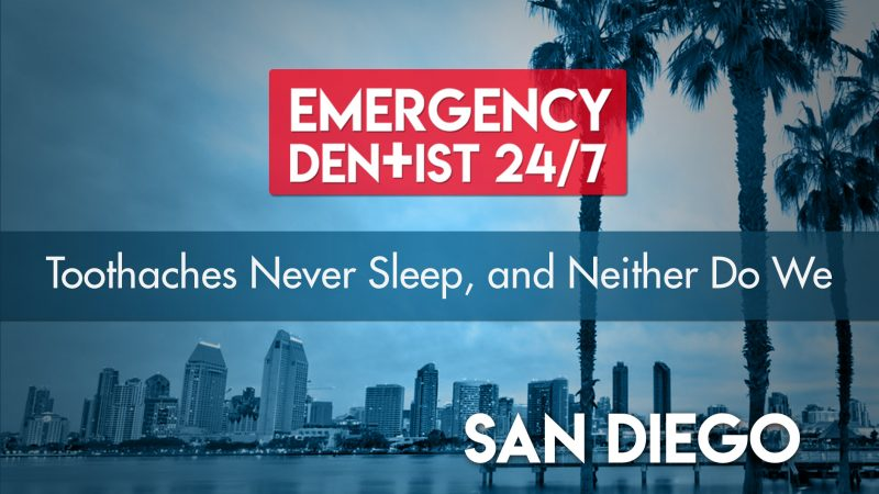 24 7 Emergency Dentist San Diego Find 24 7 Dental Care