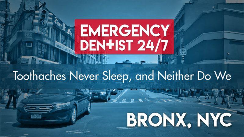 Emergency Dentist Bronx 24/7 Cover