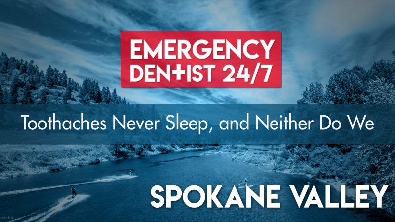 247 Emergency Dentist Spokane Valley