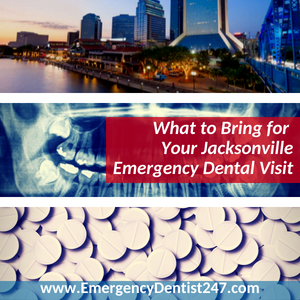 emergency dentist jacksonville 247 what to bring