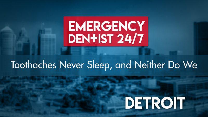 Emergency Dentist 24/7 Detroit Cover
