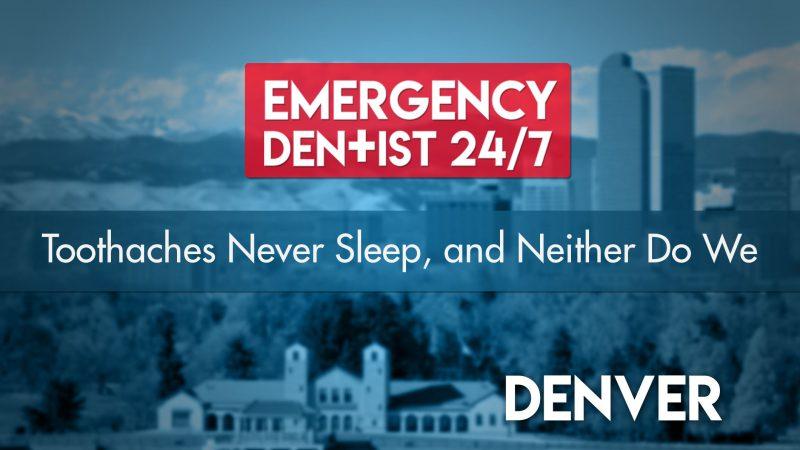 Emergency Dentist Denver 24/7