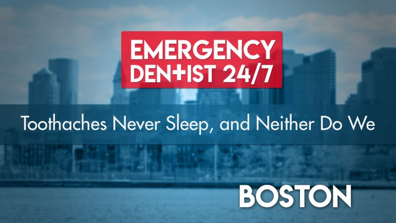 Emergency Dentist Boston 24/7 Cover