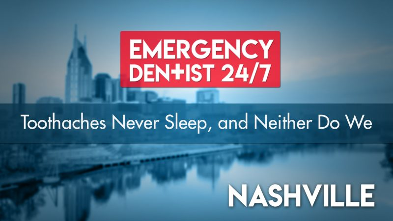 24/7 Emergency Dentist Nashville