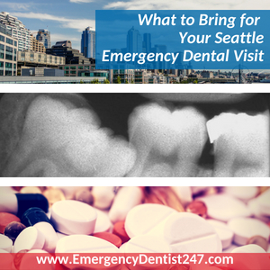 What You Must Bring to Your Seattle Emergency Dentist Appointment