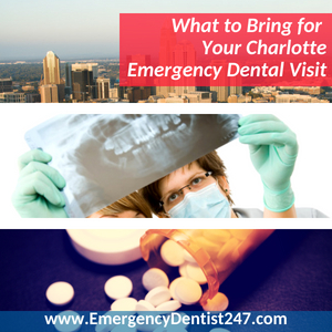 What You Need to Bring to Your Charlotte Emergency Dentist Appointment