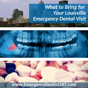 What You Need to Bring to Your Louisville Emergency Dentist Appointment