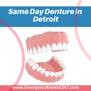 same day denture in detroit