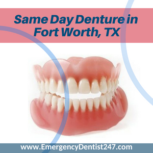 same day dentures in fort worth tx