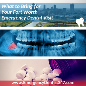 what to bring for your fort worth emergency dental visit