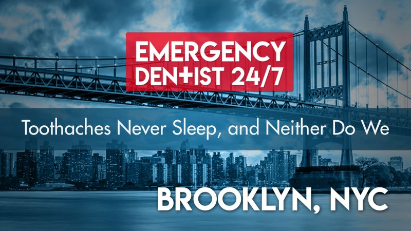 Emergency Dentist Brooklyn NYC 24/7 cover