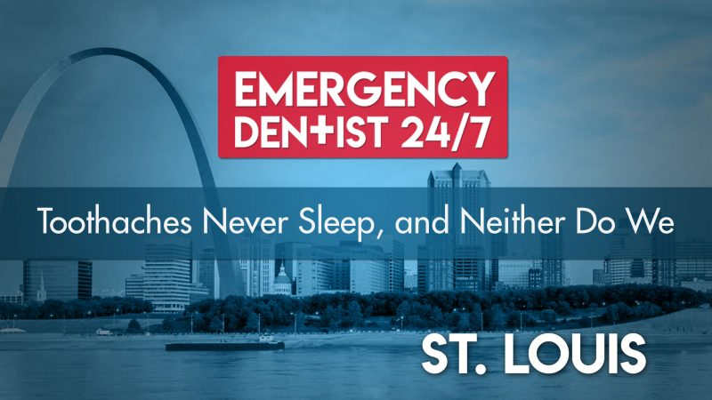 Emergency Dentist 24/7 St Louis Cover