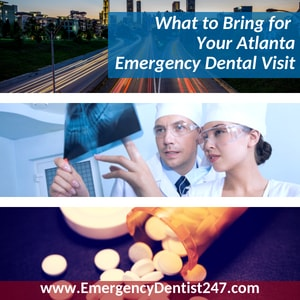what youll need for your atlanta emergency dentist visit