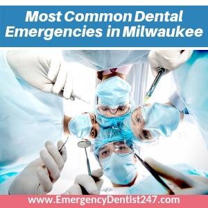 common dental emergencies patients in milwaukee