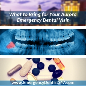 everything you'll need for your emergency dentist appointment aurora