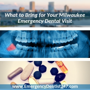 what you'll need for your emergency dentist appointment milwaukee