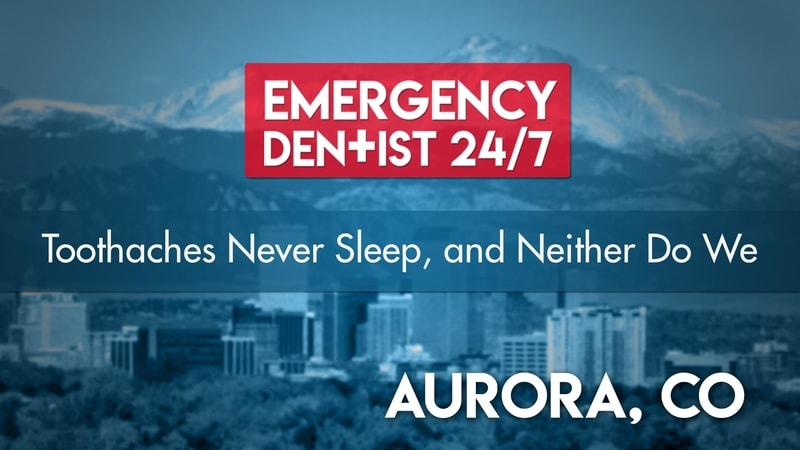 Aurora Emergency Dental Cover