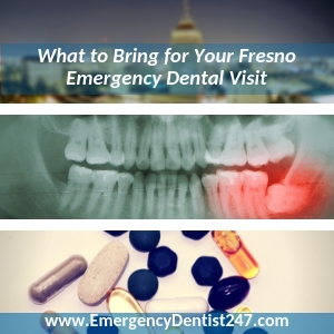 Everything You'll Need for the Emergency Appointment Fresno