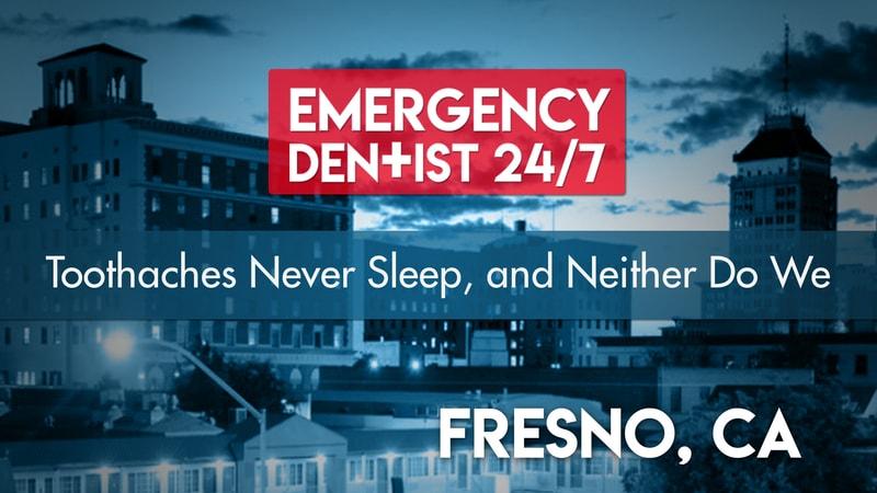 Fresno Dental Emergency Cover