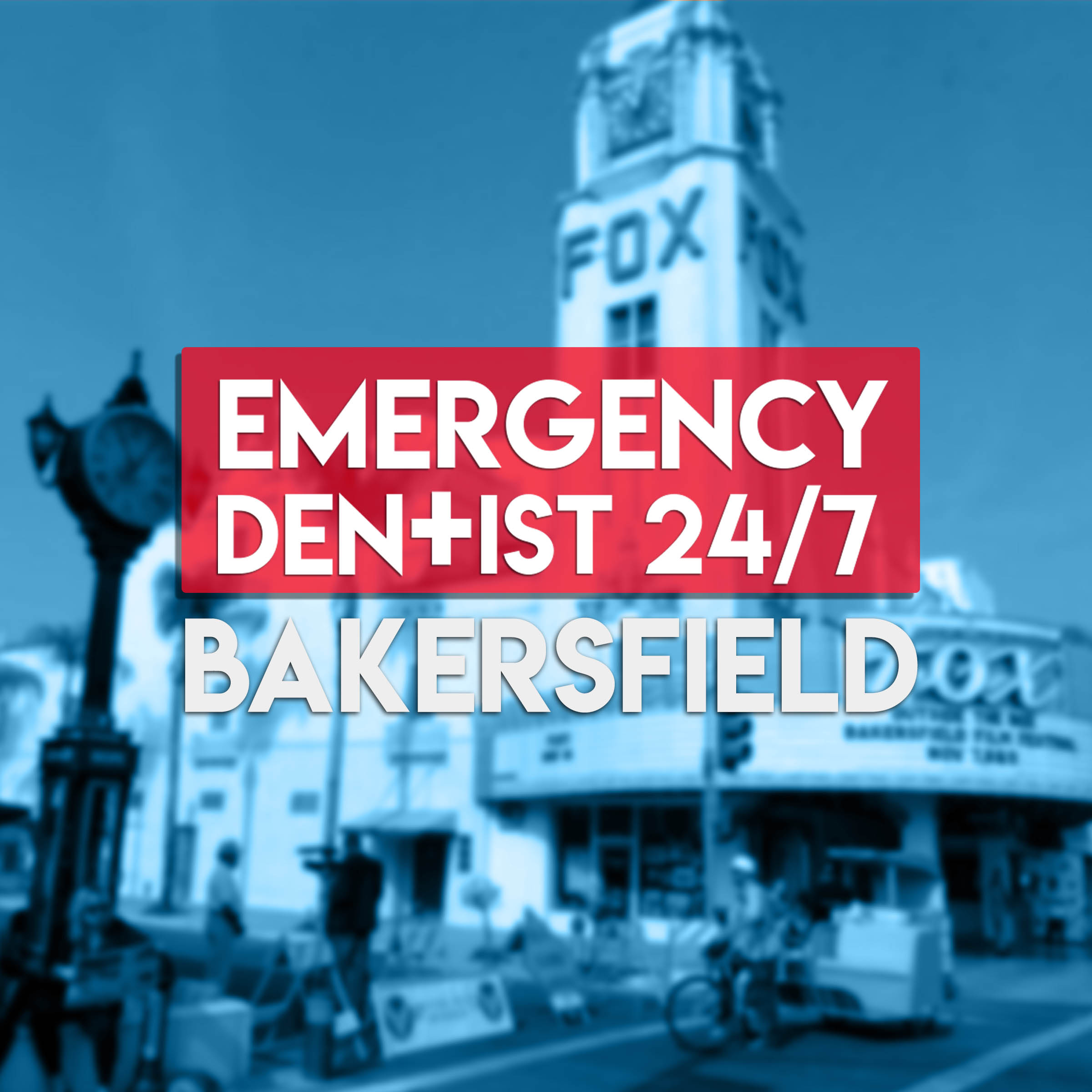 emergency dentist 247 bakersfield