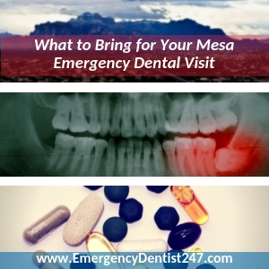 what to bring to your emergency dentist appointment mesa az