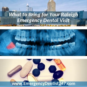 what to bring to your emergency dentist appointment raleigh