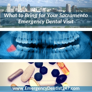 what you'll need for your emergency dentist appointment sacramento