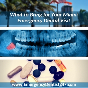 what you'll need to bring with you to emergency dental visit miami