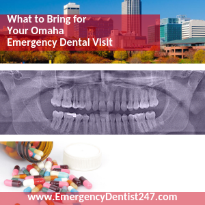 What to Bring to Your Emergency Dental Appointment omaha ed247